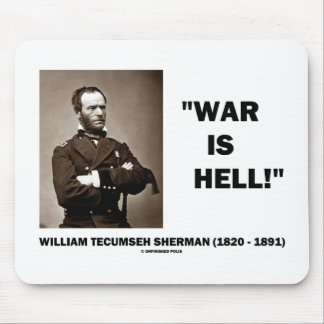 William Tecumseh Sherman War Is Hell Quote Mouse Pad