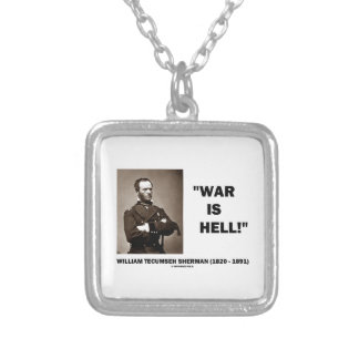 William Tecumseh Sherman War Is Hell Quote Square Pendant Necklace