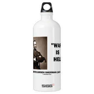 William Tecumseh Sherman War Is Hell Quote Water Bottle