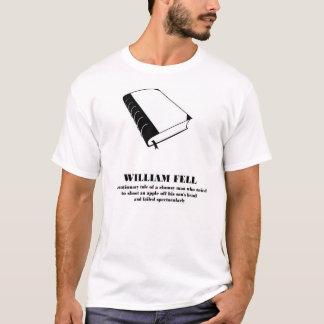 William Tell  - William Fell - a parody. T-Shirt