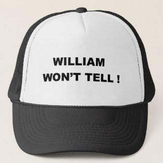 WILLIAM WON'T TELL ! TRUCKER HAT
