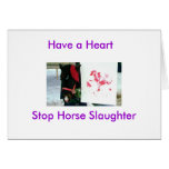 Willie, Have a Heart, Stop Horse Slaughter Greeting Card