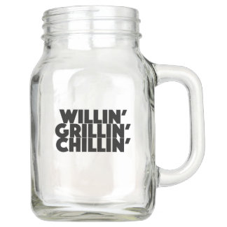 Willin', Grillin', Chillin' Mason Jar