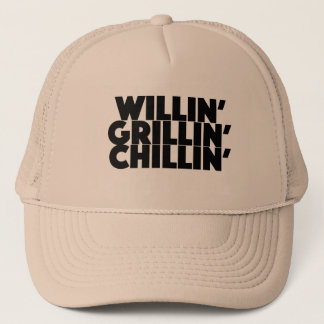 Willin', Grillin', Chillin' Trucker Hat