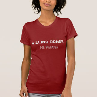 Willing Donor AB+ T-Shirt
