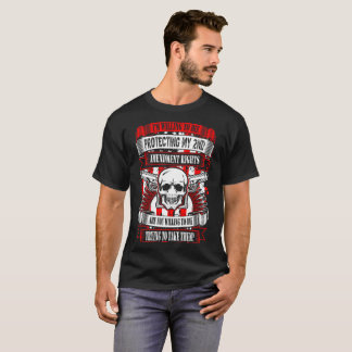 Willing To Die Protecting 2nd Amendment Rights Tee