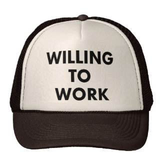 Willing To Work Hat