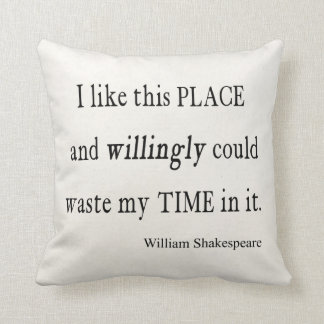 Willingly Waste Time This Place Shakespeare Quote Throw Pillow