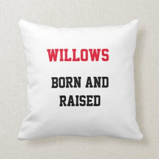 Willows Born and Raised Throw Pillow
