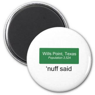 Wills Point 'Nuff Said 2 Inch Round Magnet