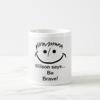 Wilson says Inspirational Be Brave! Coffee Mug
