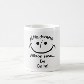 Wilson says Inspirational Be Calm! Coffee Mug
