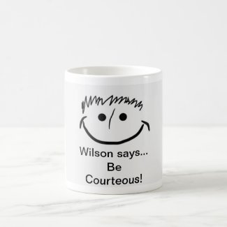 Wilson says Inspirational Be Courteous! Coffee Mug