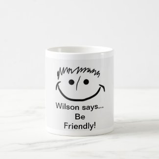 Wilson says Inspirational Be Friendly! Coffee Mug