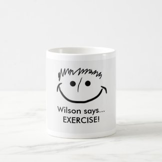 Wilson says Inspirational Mug EXERCISE!