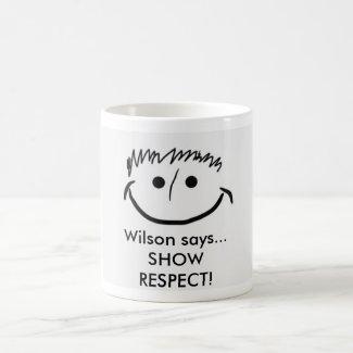 Wilson says Inspirational Mug SHOW RESPECT!