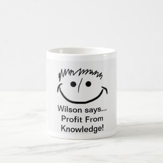 Wilson says Inspirational Profit From Knowledge! Coffee Mug