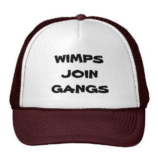 WIMPS JOIN GANGS HAT