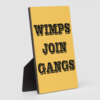 WIMPS JOIN GANGS PLAQUE