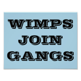 WIMPS JOIN GANGS POSTER PHOTO PRINT