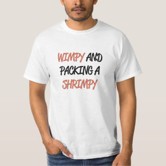 Wimpy and Packing a Shrimpy T-shirt