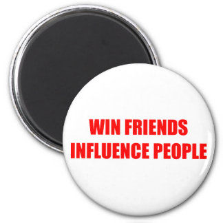 Win Friends Influence People Magnet