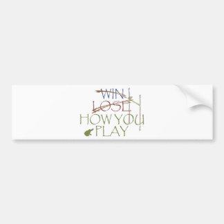 Win / Lose / How You Play Bumper Sticker