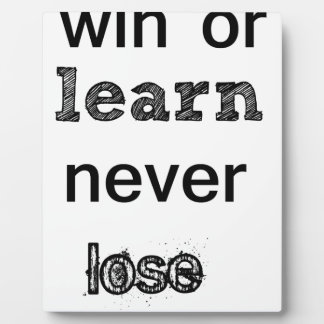 win or learn never lose plaque
