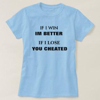 WIN OR LOSE I WIN T-Shirt