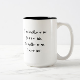 Marvelous Win Or Lose Two Tone Coffee Mug Nonsensical Quotes Travel Mugs Zazzle. Nonsensical  Colorful ...