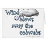 Wind blows away the cobwebs card