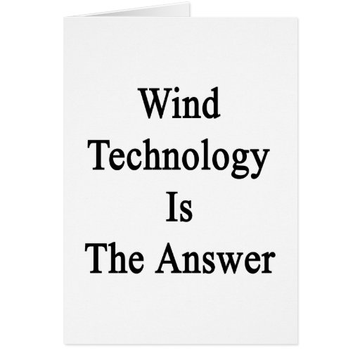 Wind Technology Is The Answer Cards