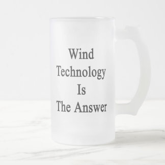 Wind Technology Is The Answer Coffee Mug
