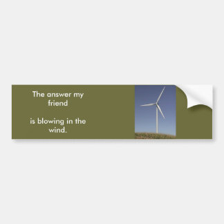 wind-turbine land, The answer my friendis blowi... Car Bumper Sticker