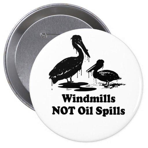 WINDMILLS NOT OIL SPILLS 4 INCH ROUND BUTTON
