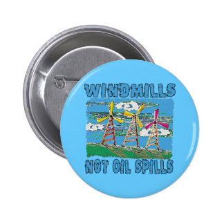 Windmills Not Oil Spills Tshirts Button