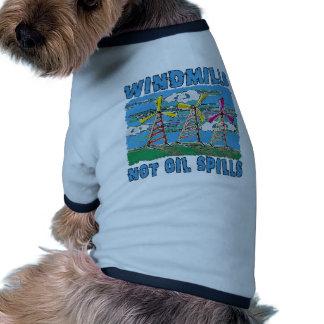 Windmills Not Oil Spills Tshirts Pet Clothes