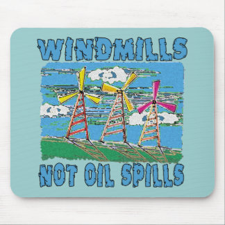 Windmills Not Oil Spills Tshirts Mouse Pad