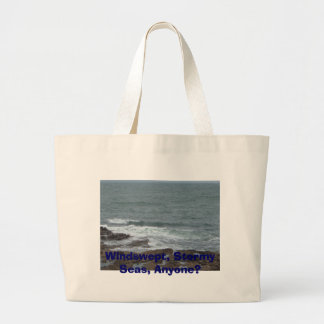Windswept, Stormy Seas, Anyone? Bags