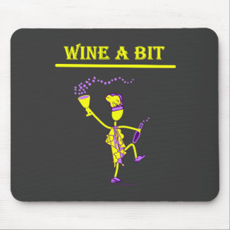 Wine A Bit Gift & T Shirts Mouse Pad