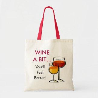 Wine a Bit - You'll Feel Better! Budget Tote Bag