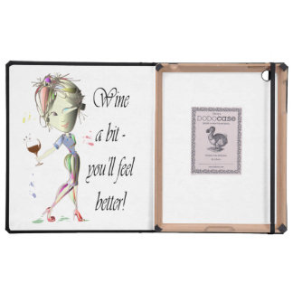 Wine a bit, you'll feel better, Fun Dodo iPad Case