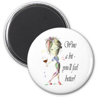Wine a bit - you'll feel better! Funny Wine Gifts 2 Inch Round Magnet