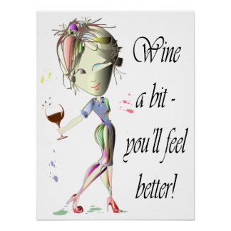 Wine a bit, you'll feel better, funny Wine Poster