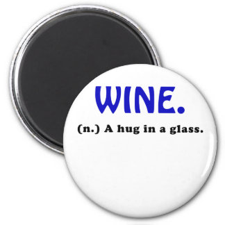 Wine A Hug in a Glass Magnet