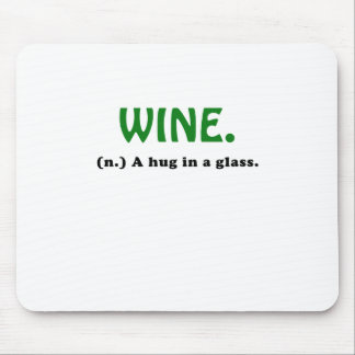 Wine A Hug in a Glass Mouse Pad