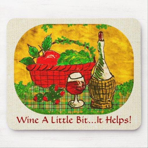 Wine A Little Bit...It Helps! Mousepad