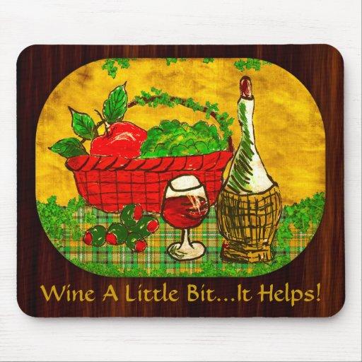 Wine A Little Bit...It Helps! Mousepad Mousepad