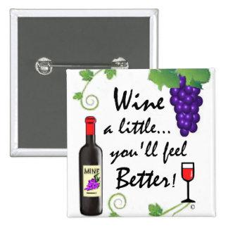 Wine a Little... Buttons