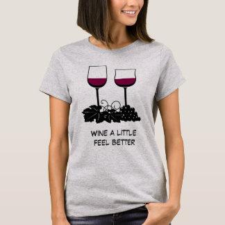 Wine A LIttle Feel Better T-Shirt